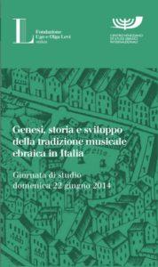 Genesi, storia e sviluppo della tradizione musicale ebraica in Italia – 2014
